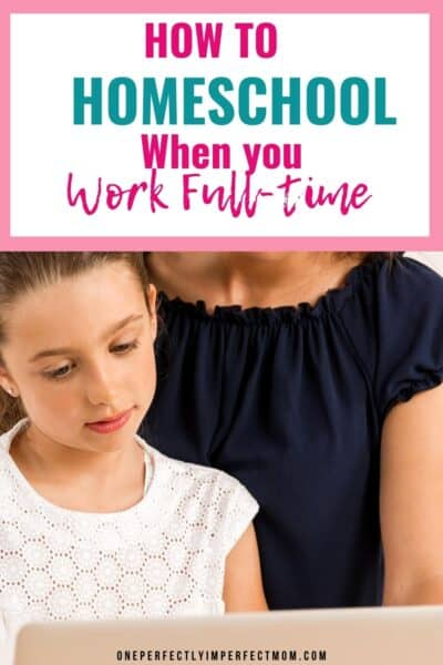 homeschooling when you work full time