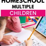 how to homeschool multiple children