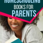 homeschooling books for parents